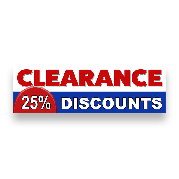 CLEARANCE 25% DISCOUNTS Vinyl Banner (Size Options)