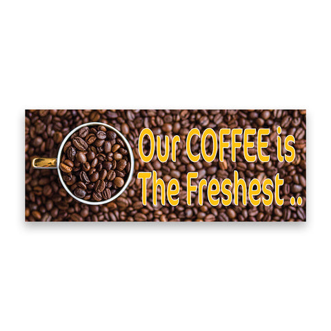 Our Coffee is The Freshest Vinyl Banner (Size Options)