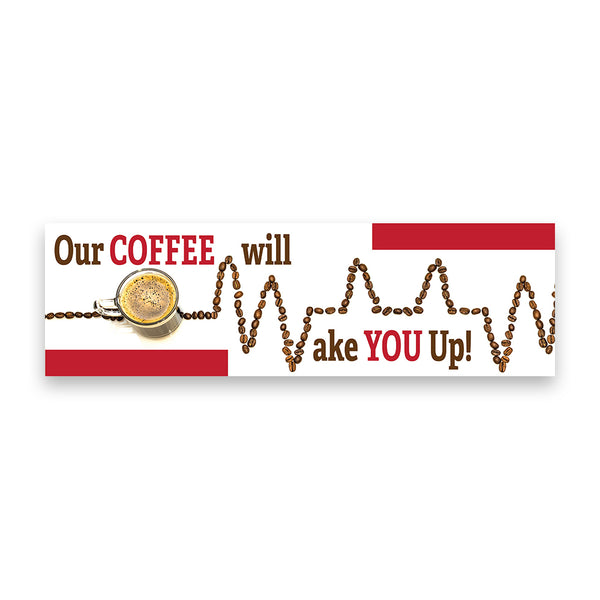 Our Coffee Will Wake You Up Vinyl Banner (Size Options)