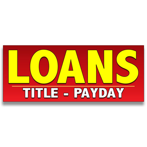 Loans (Title - Payday) Vinyl Banner (Size Options)
