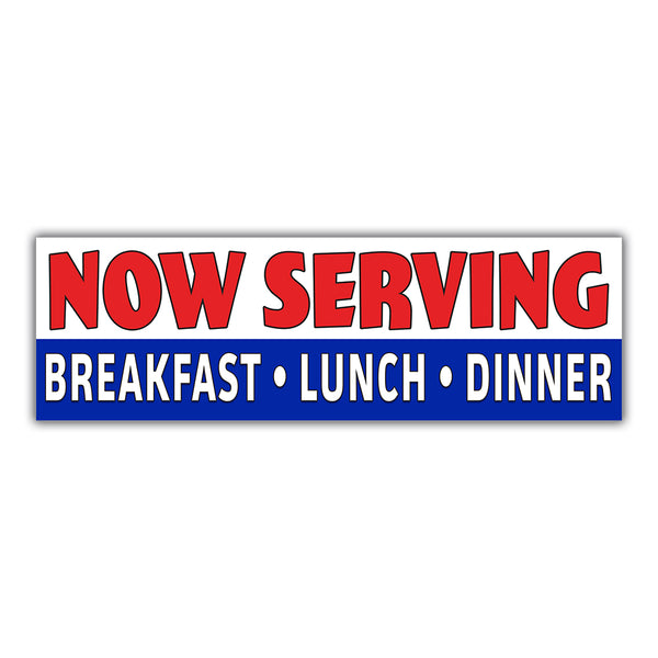 NOW SERVING BREAKFAST LUNCH & DINNER  Vinyl Banner (Size Options)