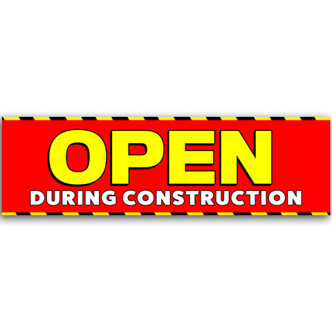 Open During Construction Vinyl Banner (Size Options)