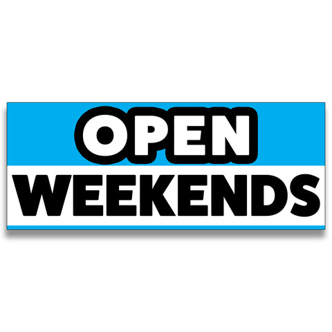 Open Weekends Vinyl Banner (Size Options)