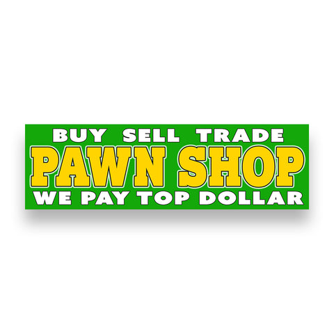 PAWN SHOP Buy Sell Trade We Pay Top Dollar   Vinyl Banner (Size Options)
