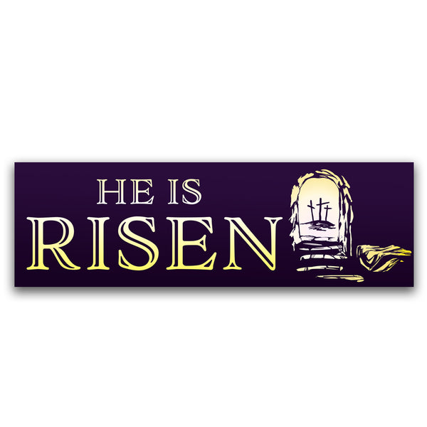 He is Risen Vinyl Banner (Size Options)