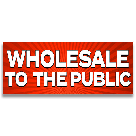 Wholesale to the Public Vinyl Banner (Size Options)