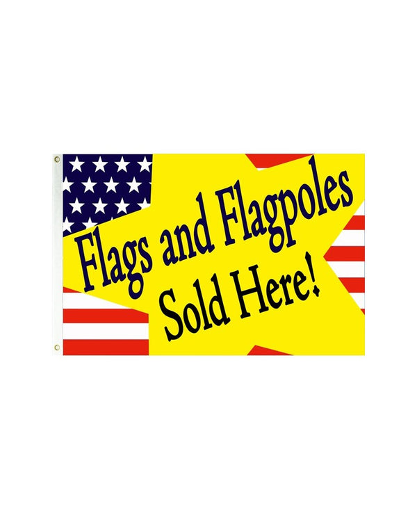 Flags and Flagpoles Sold Here Flag