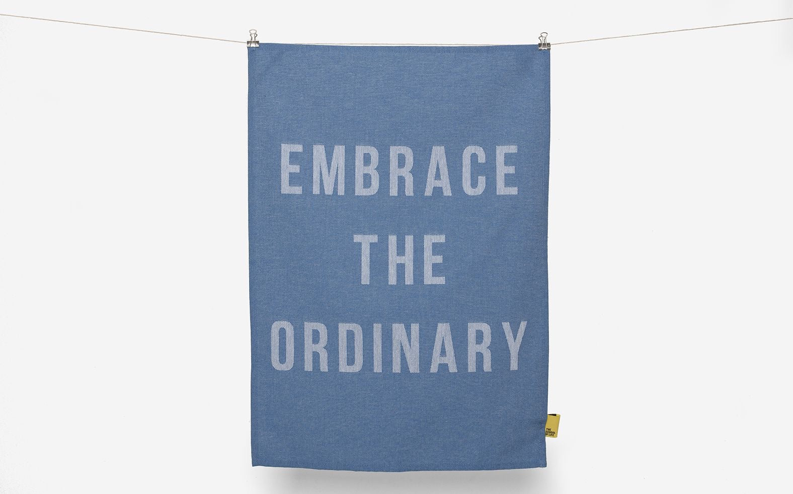 embrace the ordinary tea towel