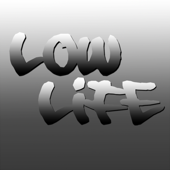 Low Life, where BASS is ON TOP