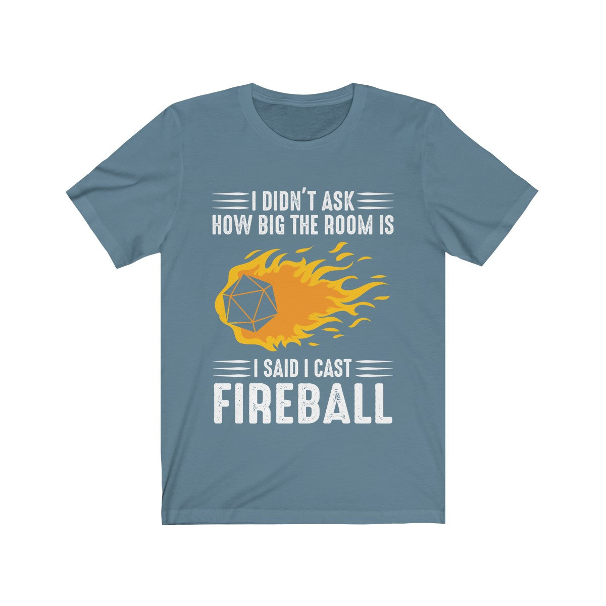 I said I cast Fireball T-shirt - Wildbot3d