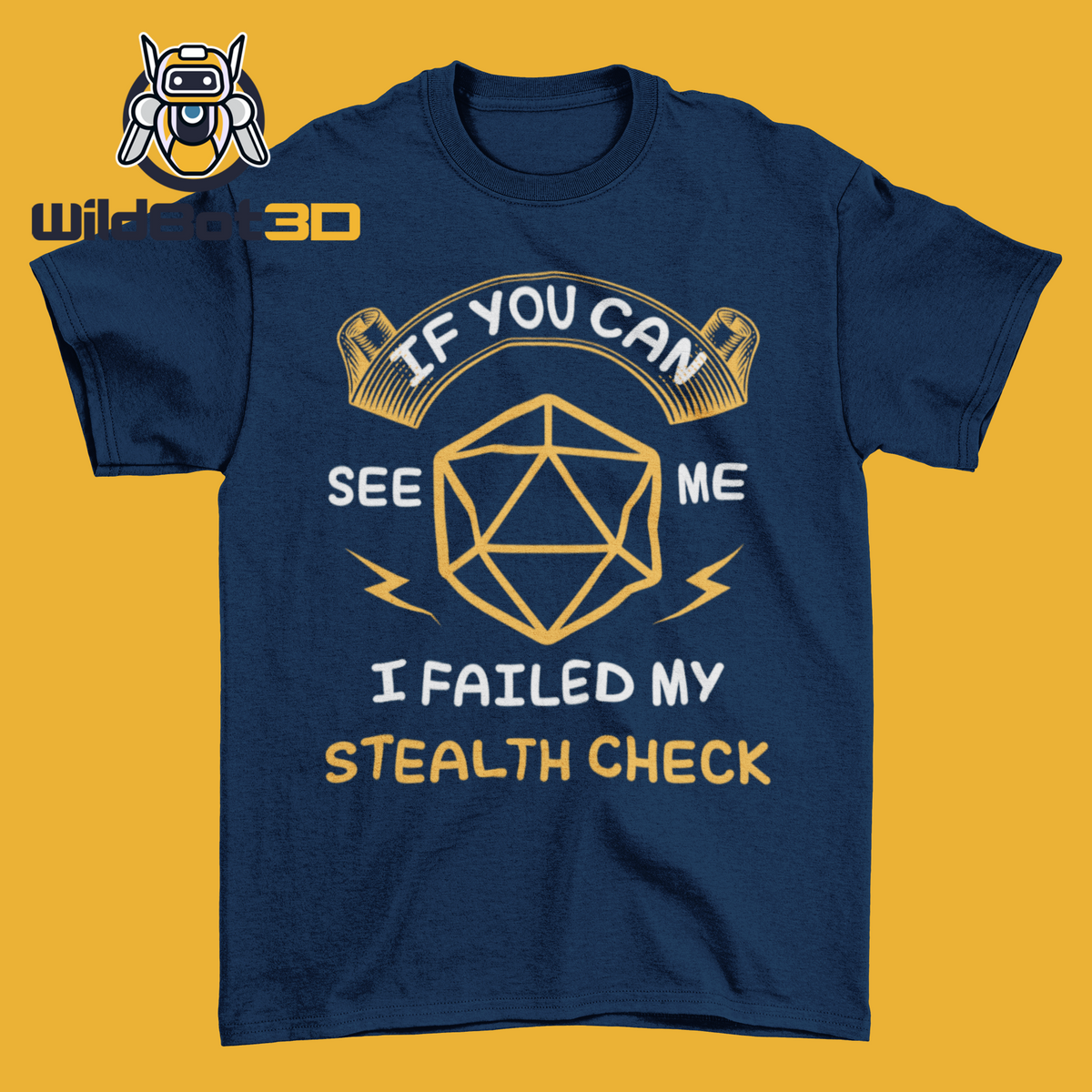 Failed My Stealth Check Tshirt - Wildbot3d
