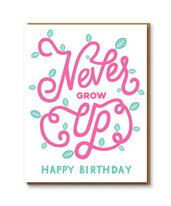 Happy Birthday Never Grow Up Card