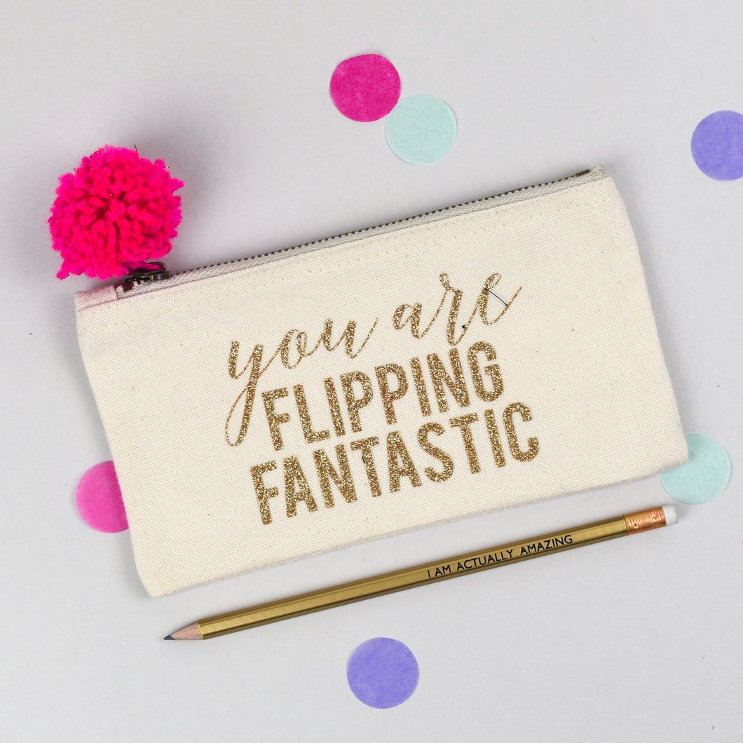 You are Flipping Fantastic Pencil Case