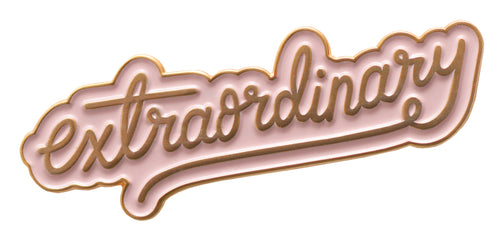 Extraordinary Enamel Pin