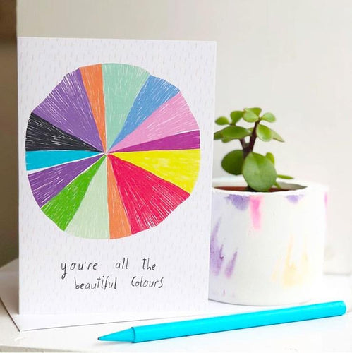 You're all the beautiful colours Card