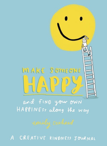 Make Someone Happy And Find Your Own Happiness Along The Way