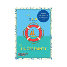The Sea of Uncertainty Mapology Guide