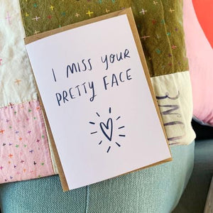 I Miss Your Pretty Face Card