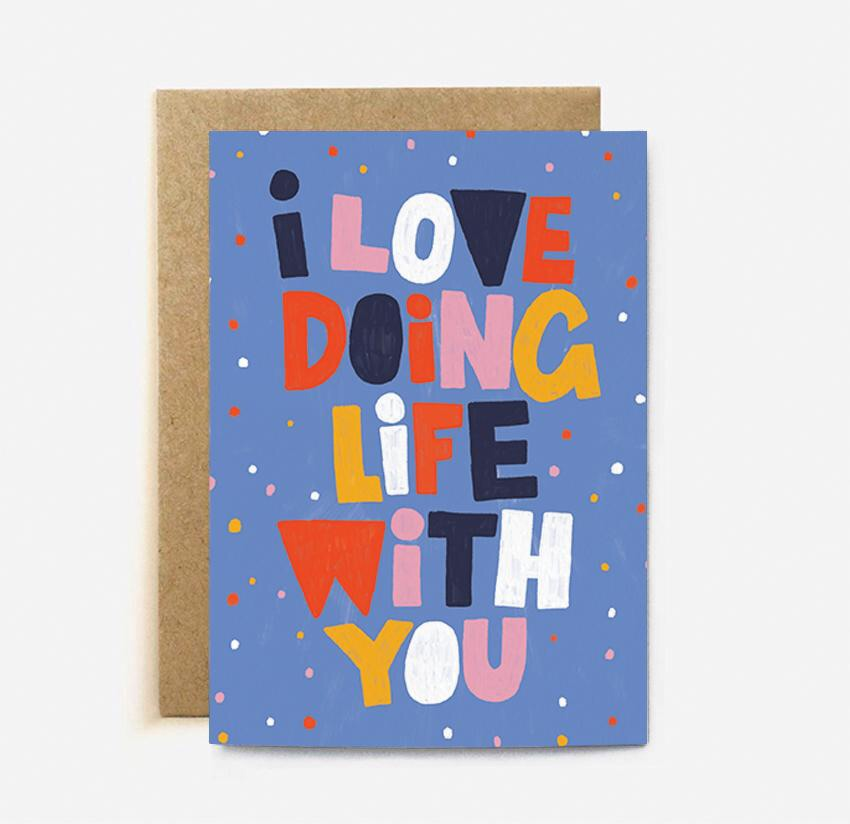 'I Love Doing Life with you' card
