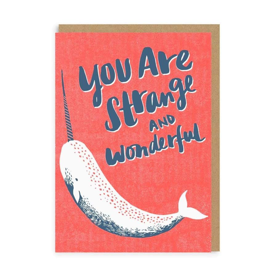 You Are Strange And Wonderful Card