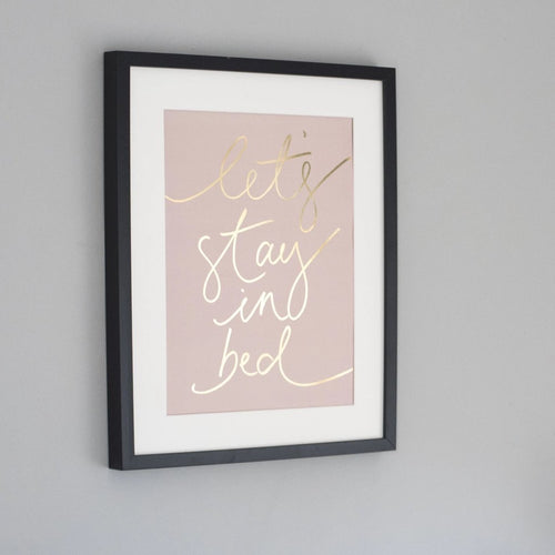 'Let's Stay In Bed' A3 Foil Print