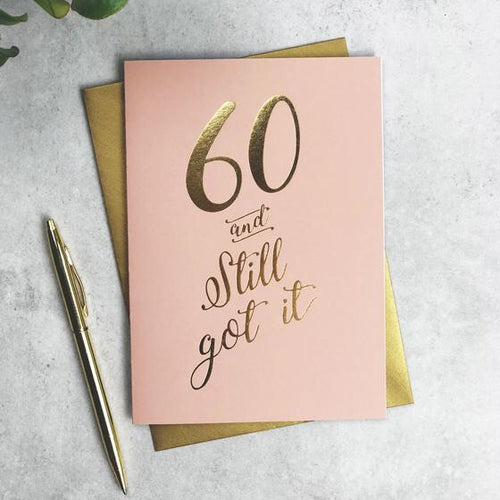'60 and still got it' Card