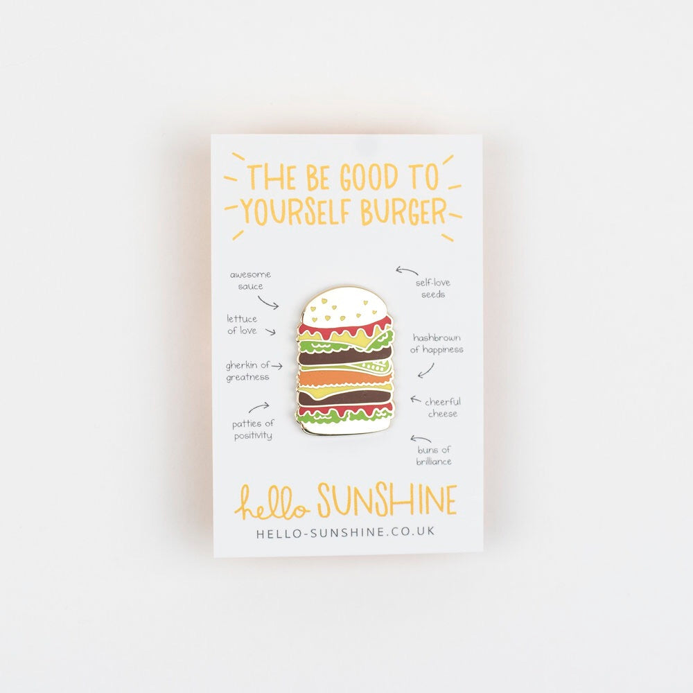 Be Good To Yourself Burger Pin