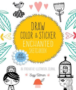 Draw, Color & Sticker: Enchanted Sketchbook