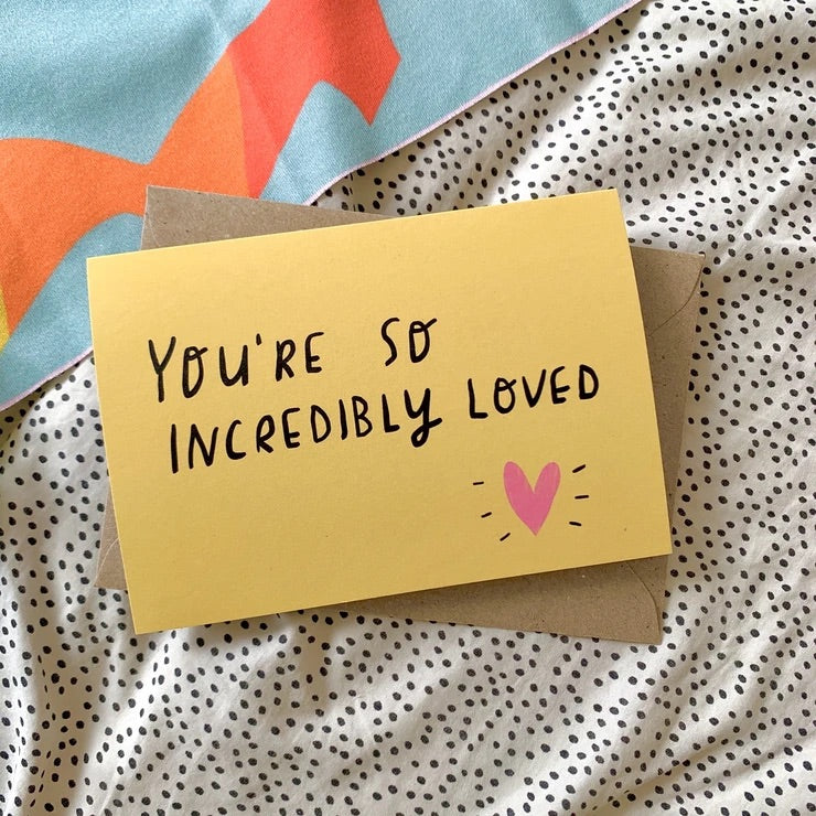 You're So Incredibly Loved Card