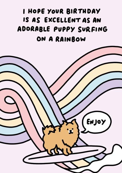 I Hope Your Birthday Is As Excellent As An Adorable Puppy Surfing On A Rainbow Card