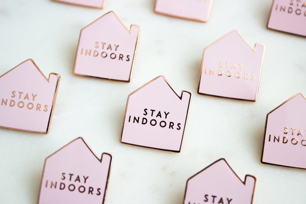 Stay Indoors Pin