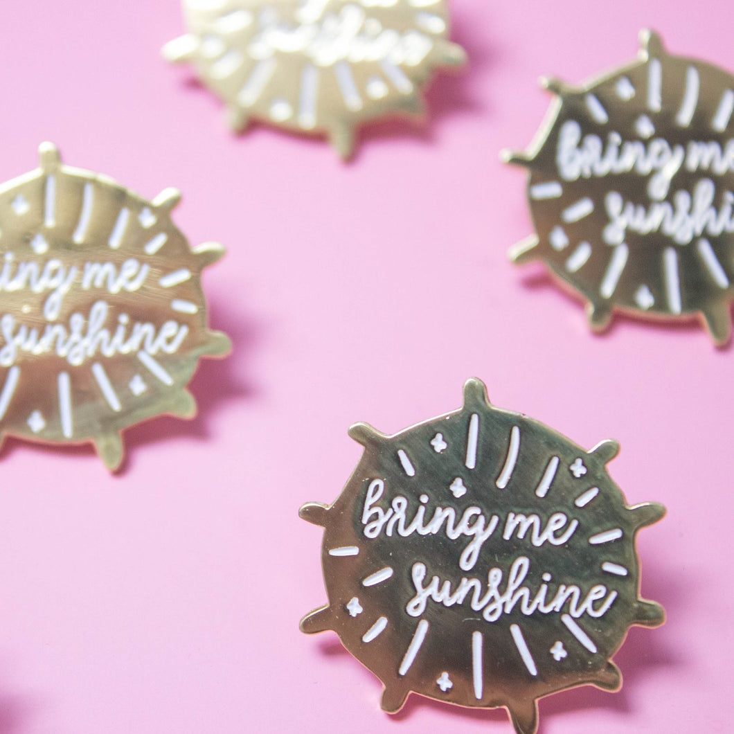 Bring Me Sunshine Pin
