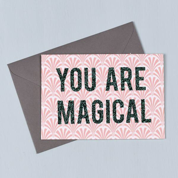 'You are magical' card
