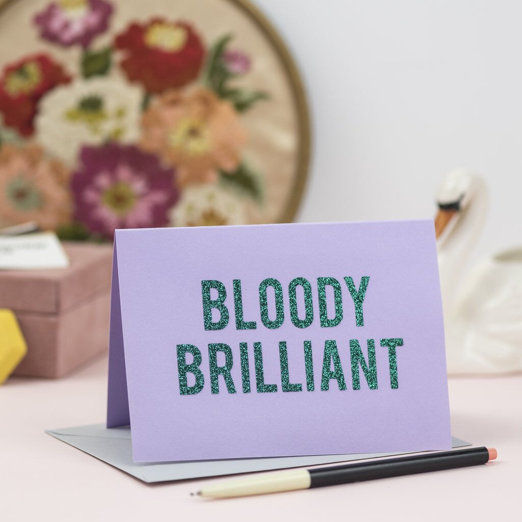 'Bloody Brilliant' card