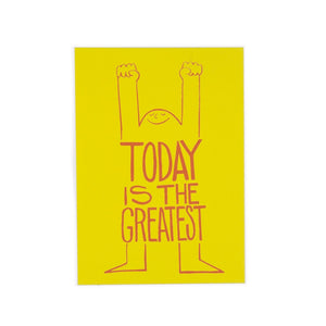 'Today is the Greatest' Card