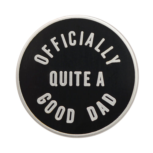 'Officially quite a good dad' pin