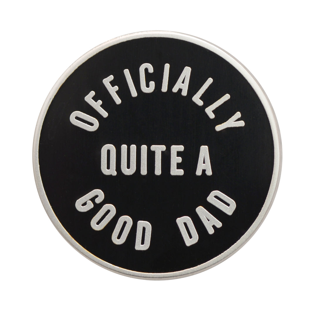 'Officially quite a good dad' Enamel Pin