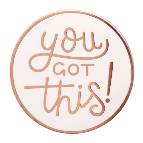 'You Got This' Enamel Pin