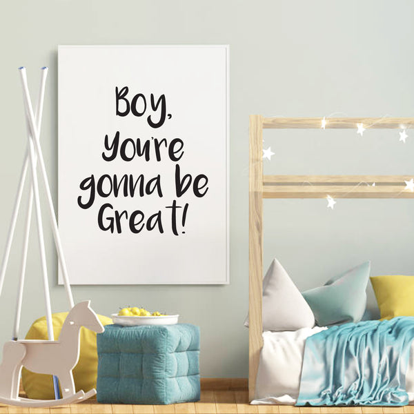 Boy You're Gonna Be Great | Print | Digital Download
