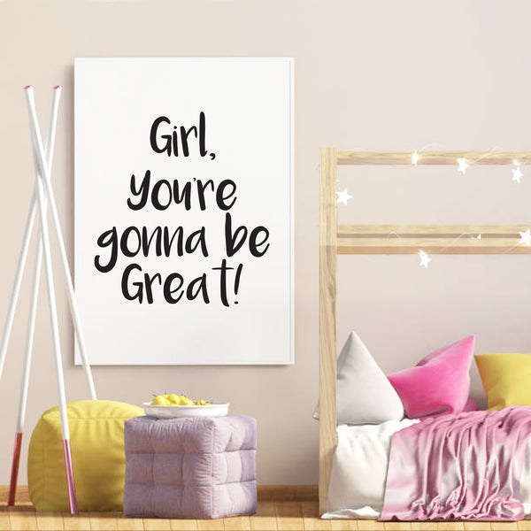 Girl You're Gonna Be Great | Print | Digital Download