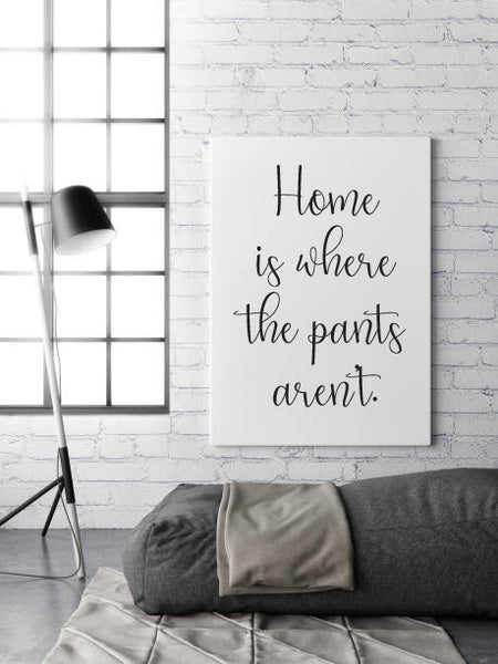 Home Is Where The Pants Aren't | Print | Digital Download