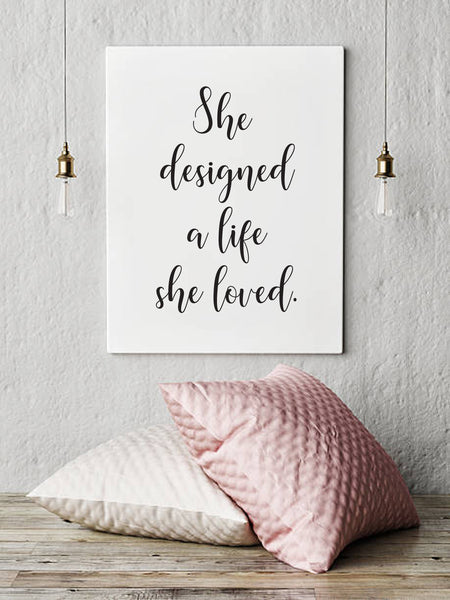 She Designed A Life She Loved | Print | Digital Download
