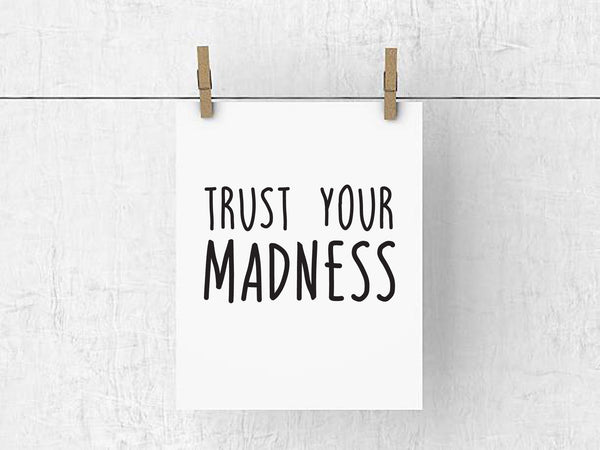 Trust Your Madness | Print | Digital Download