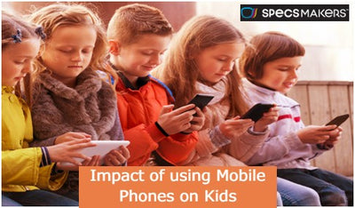 Impact of using Mobile Phones on Kids
