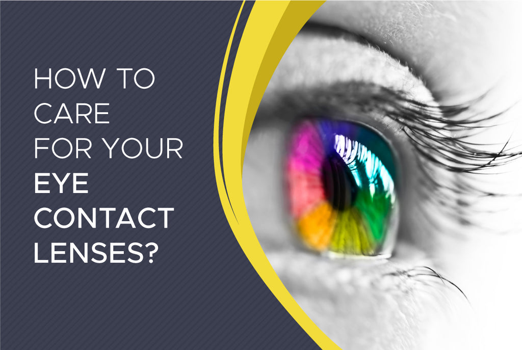 How to care for your Contact Lenses?
