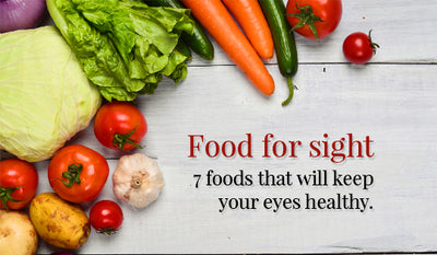 Food for Sight - 8 Foods That Will Keep Your Eyes Healthy