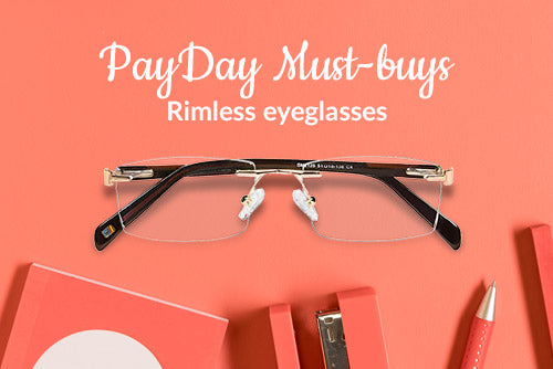 Payday must-buys-Rimless Eyeglasses