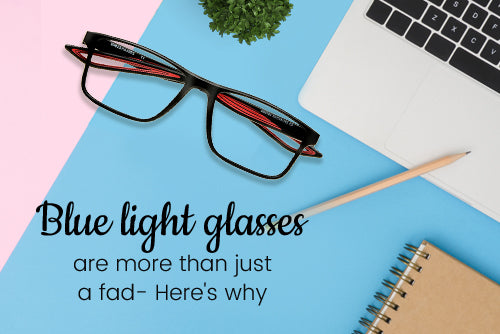 Blue light glasses are more than just a fad - Here's why