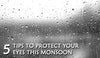 5 Tips to Protect Your Eyes This Monsoon