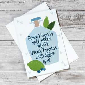 'Great Friends Will Offer You Gin' Greeting Card